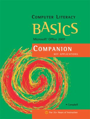 Computer Literacy Basics: Microsoft Office 2007 Companion 9781423904311