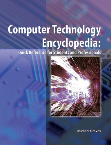 Computer Technology Encyclopedia: Quick Reference for Students and Professionals 9781428322363