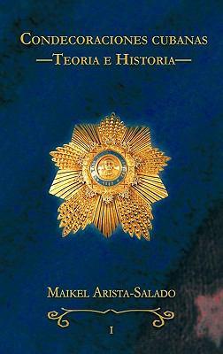 Condecoraciones Cubanas: Teoria E Historia 9781426944284