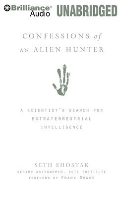 Confessions of an Alien Hunter: A Scientist's Search for Extraterrestrial Intelligence 9781423376439