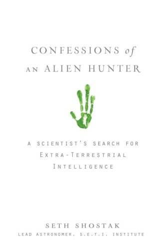 Confessions of an Alien Hunter: A Scientist's Search for Extraterrestrial Intelligence 9781426203923