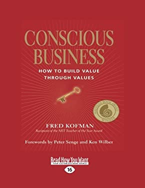 Conscious Business: How to Build Value Through Values (Large Print 16pt) 9781427098184