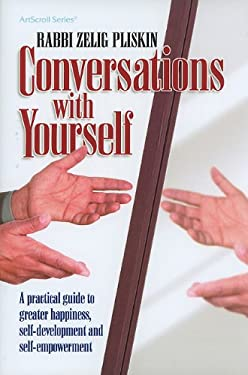 Conversations with Yourself: A Practical Guide to Greater Happiness, Self-Development and Self-Empowerment 9781422605653