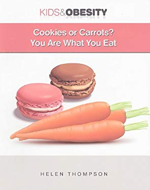 Cookies or Carrots?: You Are What You Eat 9781422218952