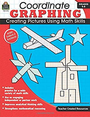 Coordinate Graphing, Grades 5-8: Creating Pictures Using Math Skills 9781420621150