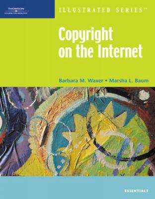 Copyright on the Internet Illustrated: Essentials 9781423905516