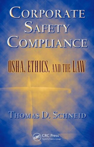 Corporate Safety Compliance: OSHA, Ethics, and the Law 9781420066470