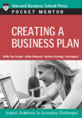 Creating a Business Plan: Expert Solutions to Everyday Challenges 9781422118856
