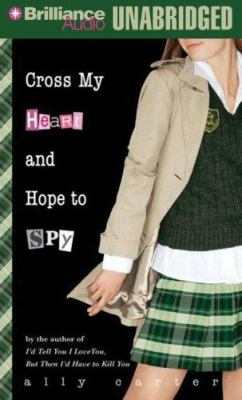 Cross My Heart and Hope to Spy 9781423340348