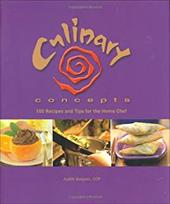 Culinary Concepts: 100 Recipes and Tips for the Home Chef