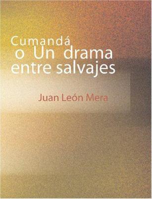Cumanda O Un Drama Entre Salvajes 9781426483998