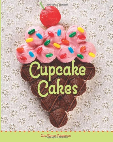 Cupcake Cakes 9781423617488