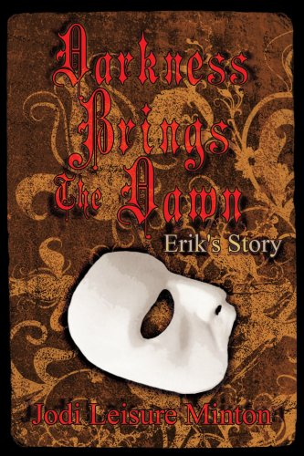 Darkness Brings the Dawn: Erik's Story 9781425929794