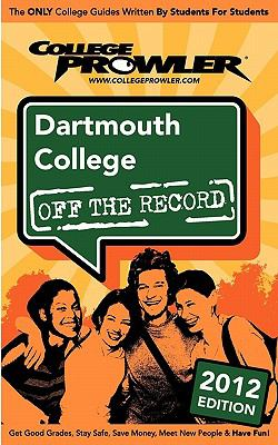 Dartmouth College 2012: Off the Record 9781427404053