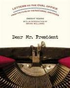 Dear Mr. President: Letters to the Oval Office from the Files of the National Archives 9781426200205