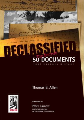 Declassified: 50 Top-Secret Documents That Changed History 9781426202223