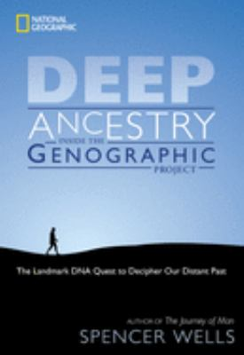 Deep Ancestry: Inside the Genographic Project 9781426201189