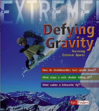 Defying Gravity: Surviving Extreme Sports 9781429631426