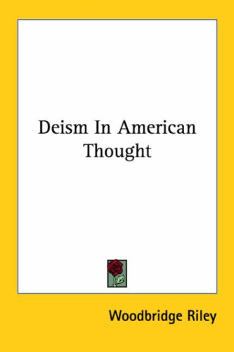 Deism in American Thought 9781425347178