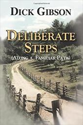 Deliberate Steps: Along a Familiar Path