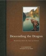 Descending the Dragon: My Journey Down the Coast of Vietnam 9781426203046