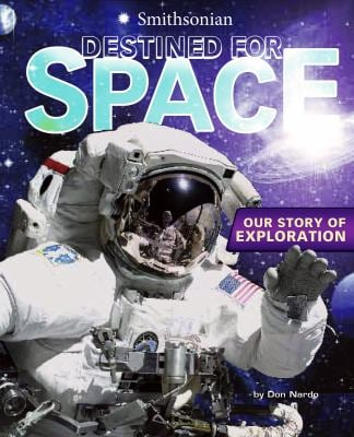 Destined for Space: Our Story of Exploration 9781429675406