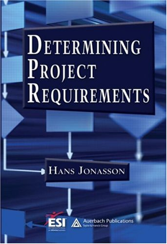 Determining Project Requirements 9781420045024