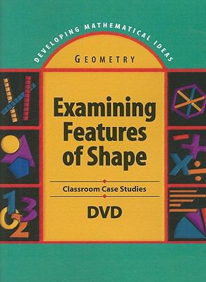 Examining Features of Shape: Classroom Case Studies 9781428415256