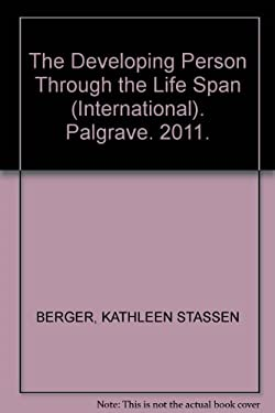 Developing Person Through the Life Span 9781429283816