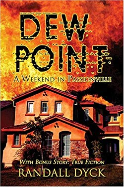 Dew Point: A Weekend in Passionville