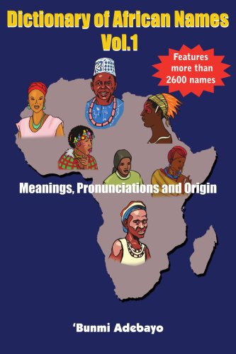 Dictionary of African Names, Volume 1 9781420847949