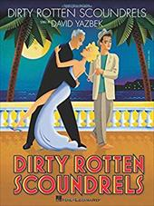 Dirty Rotten Scoundrels: Piano/Vocal Selections 6363502