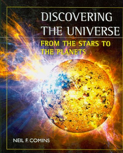 Discovering the Universe: From the Stars to the Planets 9781429230421