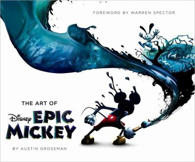 Art of Disney Epic Mickey, the (Foreword by Warren Spector) 9781423148265