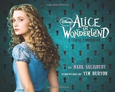 Alice in Wonderland: A Visual Companion 9781423128878