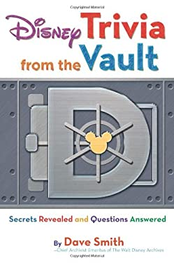 Disney Trivia from the Vault: Secrets Revealed and Questions Answered 9781423153702