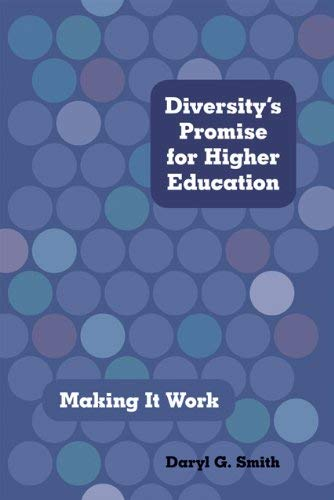Diversity's Promise for Higher Education: Making It Work 9781421405735