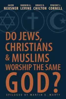 Do Jews, Christians, and Muslims Worship the Same God? 9781426752377