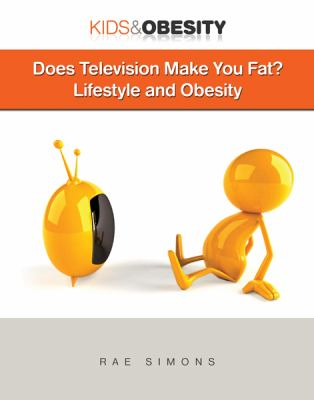 Does Television Make You Fat?: Lifestyle and Obesity 9781422219003