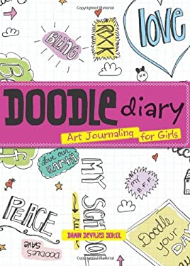 Doodle Diary: Art Journaling for Girls 9781423605294