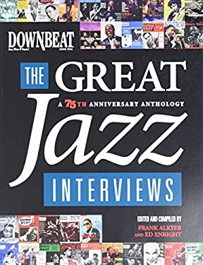 Downbeat: The Great Jazz Interviews: A 75th Anniversary Anthology 9781423463849