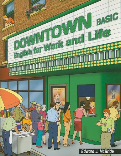 Downtown Basic: English for Work and Life 9781424016563