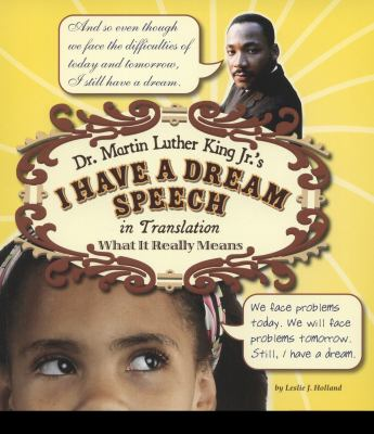Dr. Martin Luther King Jr.'s I Have a Dream Speech in Translation: What It Really Means 9781429634496