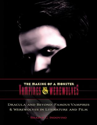 Dracula and Beyond: Famous Vampires & Werewolves in Literature and Film 9781422218037