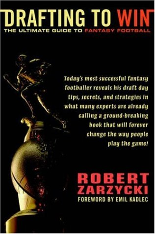 Drafting to Win: The Ultimate Guide to Fantasy Football 9781420859195