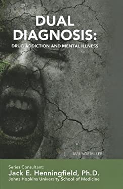 Dual Diagnosis: Drug Addiction and Mental Illness 9781422224304