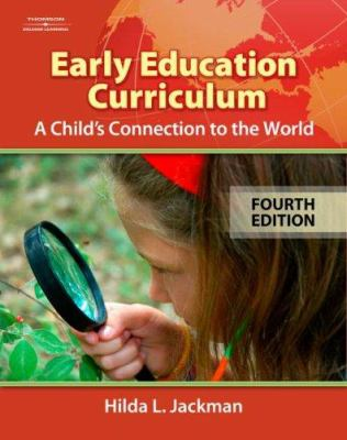 Early Childhood Curriculum: A Child's Connection to the World [With CDROM] 9781428322462