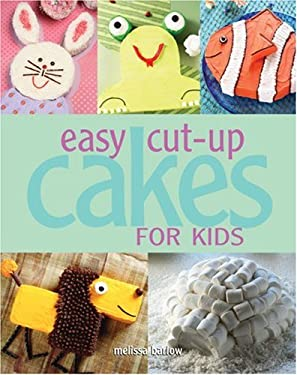 Easy Cut-Up Cakes for Kids 9781423601753