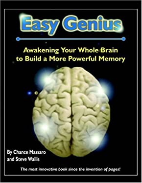 Easy Genius: Awakening Your Whole Brain to Build a More Powerful Memory 9781420831566