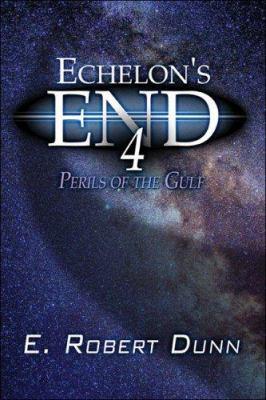Echelon's End Book 4: Perils of the Gulf Book 9781424187805